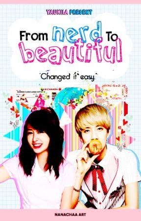 (EXO Sehun fanfic) From Nerd To Beautiful by _mijoo