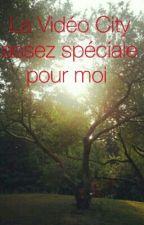 La Vidéo City Assez Spécial Pour Moi  by louloutte123