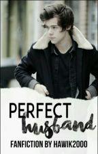 Perfect husband||h.s by Hawik2000