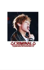 Criminal | taehyung by Paraschevasmoc