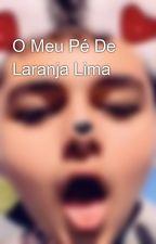 O Meu Pé De Laranja Lima  by JTBarrosJonior