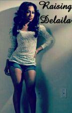 Raising Delaila by JustShah