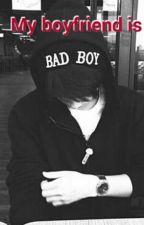 BADBOY IS MY BOYFRIEND by NvLyan