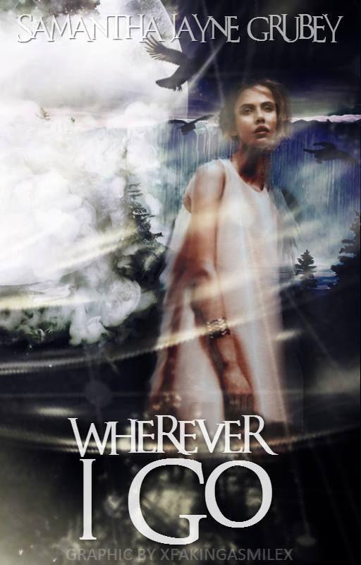 Wherever I Go  by SamanthaJayne_x