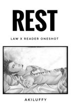 REST [LAW X READER] oneshot by Akiluffy