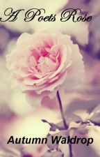 A Poets' Rose by Quiet_Loves_me