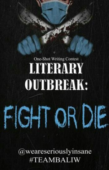 LITERARY OUTBREAK: Fight or Die One-Shot Writing Contest