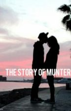 The Story Of Munter~Rowland Fanfiction by supmaddie9
