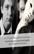 Fred Weasley ~ Verborgen bedoelingen 《Voltooid》 by ClementineCarson