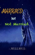 Married But Not Married by missmus