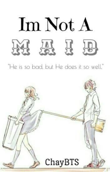 I'm Not A Maid