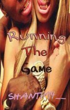 Running The Game by shantii14__