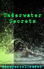 Underwater Secrets by AnonymousXReader