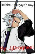 Toshiro Hitsugaya's Days (bleach fanfic) by JjDragneel
