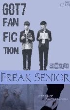 freak senior(got7 fanfiction) by shine1a