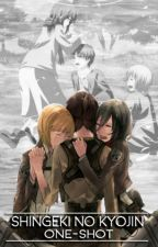 Shingeki no kyojin [one-shot] by fflora
