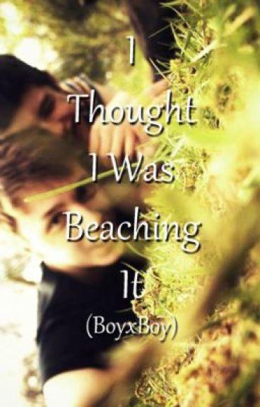 I Thought I Was Beaching It [BOYxBOY]
