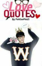 Love Quotes (Love Lines) by jokerloveshyuna