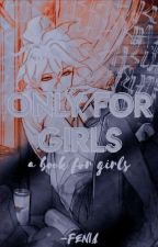 Only For Girls by -fenia