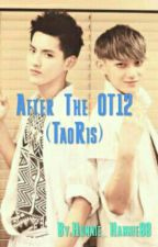 AFTER THE OT12 (TaoRis) by Hunnie_Hannie88