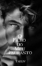 O Filho Do Meu Padrasto by LiviaBianca3