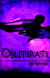 Obliterate [Camp NaNoWriMo April 2016] by EmilySophieRose