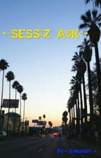 ~SeSiZ A$K~( Ara Verildi.) by Esmanurrzeynep