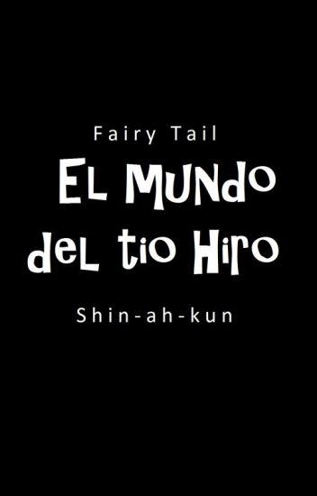 El Mundo Del Tio Hiro :v  Fairy Tail 