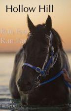 Hollow Hill: Run Fast, Run Far by RubyDolan_