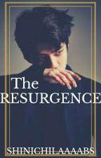 THE RESURGENCE by ShinichiLaaaabs
