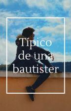 Típico de una Bautister by Vicki156