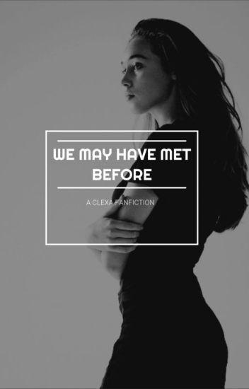 we may have met before. [clexa]