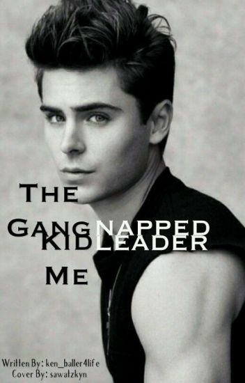 The Gangleader Kidnapped Me!!!