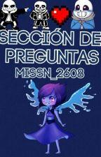 Sección de Preguntas ;3 (Abiertita Pambisita X3) by MissN_2608