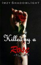 Killed By a Rose {#TwistFateChallenge} *FINALIST* by ShadowApple567