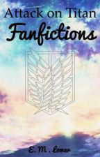 Attack on Titan Fanfictions/One-shots by loweeliz