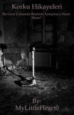 Korku Hikayeleri by MyLittleHeart0