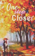 ONE STEP CLOSER by chelitabiees