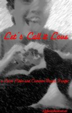 Let's Call it Love (a Zach Aplin and Cameron Boyce fanfic) by officialkatexoxo