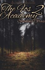 THE FOS ACADEMY 2 : SHAKING GRASS by ikaak_ikaak