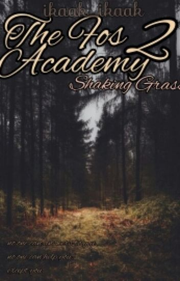 THE FOS ACADEMY 2 : SHAKING GRASS