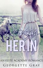 Reining Her In (Student/Teacher Romance) by GeorgetteG