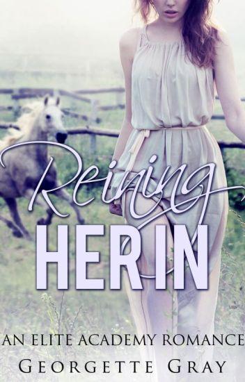 Reining Her In (Student/Teacher Romance)