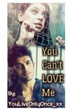 MaNan TS - You Can't Love Me [Completed] by YouLiveOnlyOnce_xx