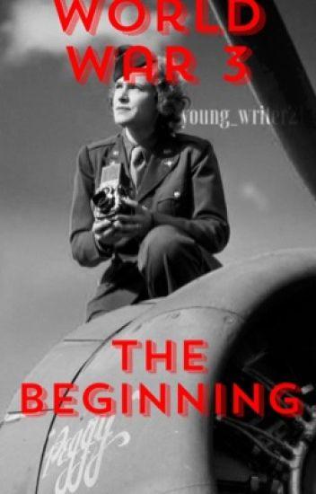 World War 3: The Beginning [A trilogy] - Sami - Wattpad