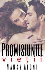 Promisiunile Vietii by NansyAlone