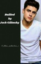 Bullied By Jack Gilinsky (J.G Fanfiction ) * Hold ON *  by x_klaus_mikaelson_x
