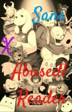 Sans X Abused!Reader by _-Error_Sans-_