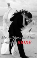 Mr. ruthless and his innocent bride by grish13