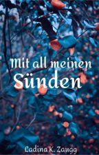Mit all meinen Sünden by Lokikat